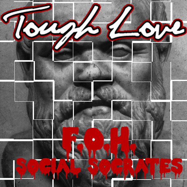ToughLoveFOHSocialSocrates