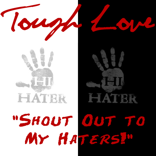 ToughLoveShoutOutToMyHaters