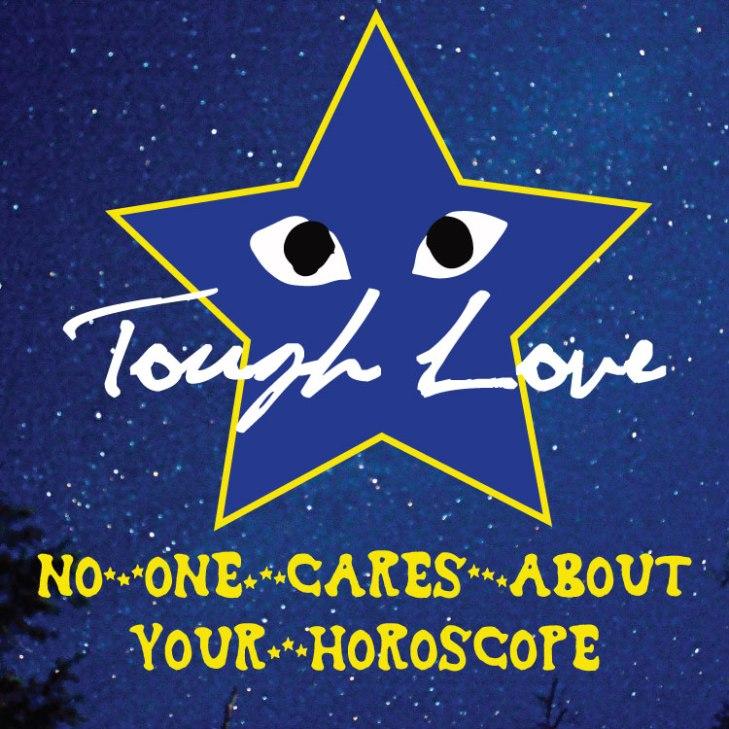 toughlove-horoscope