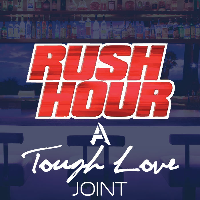 toughlove-rush-hour