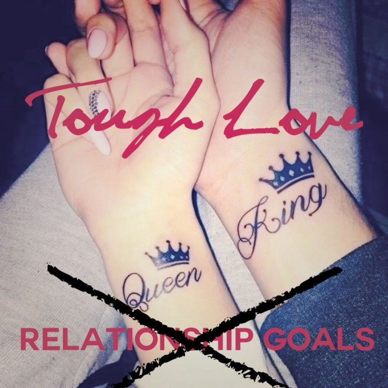 ToughLoveRelationshipGoals